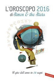 L'oroscopo 2016 di Simon & the Stars